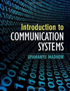 Introduction to Communication Systems By Upamanyu Madhow – PDF Free Download