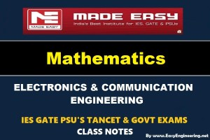 Mathematics Made Easy IES GATE PSU's TANCET & GOVT Exams Study Material For Electronics Communication Engineering – PDF Free Download