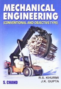 MECHANICAL ENGINEERING (CONVENTIONAL AND OBJECTIVE TYPE) BY R.S. KHURMI, J.K. GUPTA