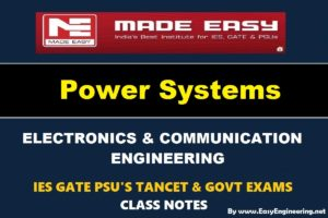 Power System EasyEngineering Team IES GATE PSU's TANCET & GOVT Exams Study Material For Electronics Communication Engineering – PDF Free Download