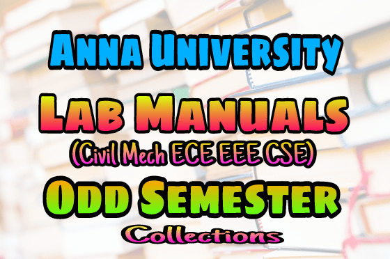 Anna University ODD Semester Lab Manuals For Civil Mechanical ECE EEE CSE Engineering