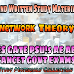 Network Theory Handwritten IES GATE PSU's TANCET & GOVT Exams Study Material For Electrical Engineering & Electronics Communication Engineering – PDF Free Download