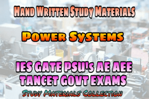 Power System Handwritten IES GATE PSU's TANCET & GOVT Exams Study Material For Electrical Engineering & Electronics Communication Engineering – PDF Free Download