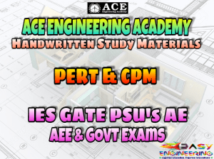 PERT & CPM ACE Engineering Academy AE AEE National & State Level Exams Handwritten Notes