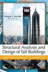 Structural Analysis and Design of Tall Buildings - Steel and Composite Construction By Bungale S. Taranath