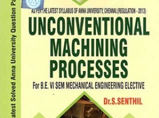 Unconventional Machining Processes (Local Author) Book By Dr.N.Senthil Kumar, ARS Publications – PDF Free Download