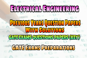 Electrical Engineering Previous Years GATE Solved Question Papers Collection – PDF Free Download