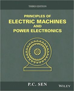 Principles of Electric Machines and Power Electronics By P.C. Sen