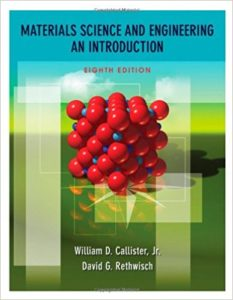 Materials Science and Engineering: An Introduction By William D. Callister Jr.,‎ David G. Rethwisc