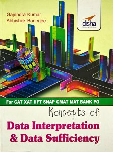 Data Interpretation & Data Sufficiency for CAT/XAT/IIFT/CMAT/MAT/Bank PO/SSC By Disha Experts