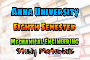 Anna University Mechanical Engineering (ME) Eighth Semester