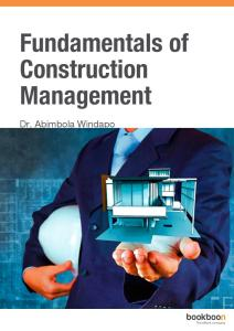 Fundamentals of Construction Management By Dr. Abimbola Windapo