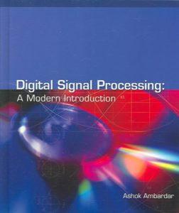 Digital Signal Processing - A Modern Introduction By Ashok Ambardar