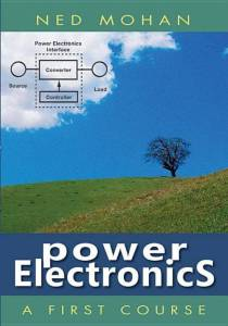 Power Electronics: A First Course By Ned Mohan