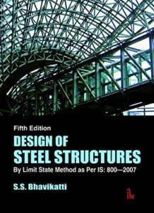 Design of Steel Structures By S.S. Bhavikatti
