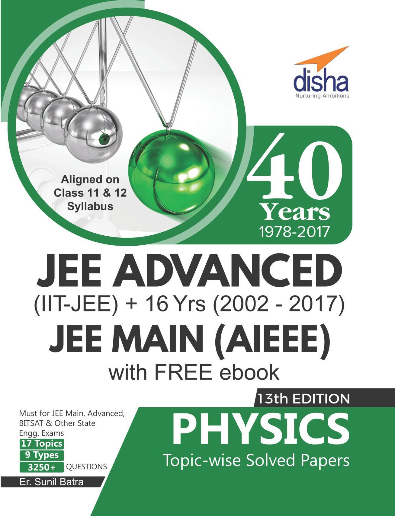 40 Years IIT-JEE Advanced + 16 yrs JEE Main Topic-wise Solved Paper Physics with Free eBook By Sunil Batra