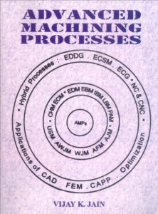 Advanced Machining Processes By V. K. Jain