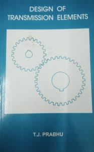 Design of Transmission Elements By T.J. Prabhu