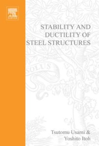 Stability and Ductility of Steel Structures By T. Usami,‎ Y. Itoh