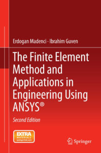 The Finite Element Method and Applications in Engineering Using ANSYS By Erdogan Madenci,‎ Ibrahim Guven
