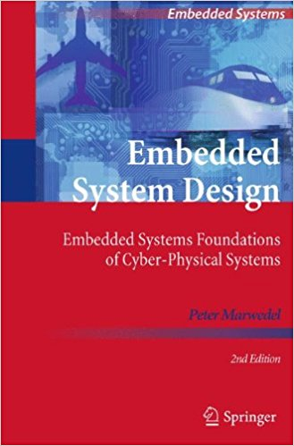 Embedded System Design: Embedded Systems Foundations of Cyber-Physical Systems By Peter Marwedel