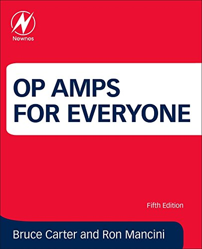 Op Amps for Everyone: Design Reference By Bruce Carter, Ron Mancini