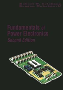 Fundamentals of Power Electronics By Robert W. Erickson,‎ Dragan Maksimovic