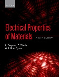 Electrical Properties of Materials By Laszlo Solymar, Donald Walsh, Richard R. A. Syms