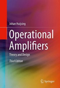 Operational Amplifiers: Theory and Design By Johan Huijsing