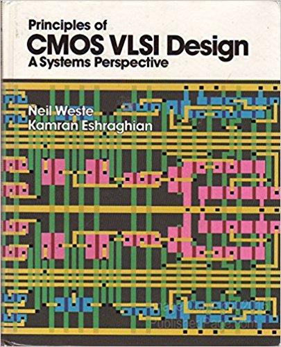 Principles of CMOS VLSI Design: A Systems Perspective By N. Weste, Kamran Eshraghian