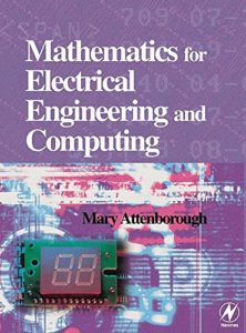 Mathematics for Electrical Engineering and Computing By Mary P Attenborough