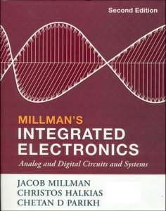 Millman's Integrated Electronics: Analog And Digital Circuits And Systems