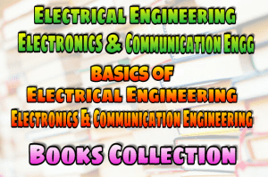 Basics Of Electrical Engineering, Electronics and Communication Engineering (AC & DC Machines & Electronic Device) Books