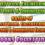 Basics Of Electrical Engineering,Electronics and Communication Engineering (AC & DC Machines & Electronic Device) Books