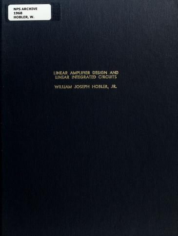 Linear Amplifier Design and Linear Integrated Circuits By Hobler, William Joseph