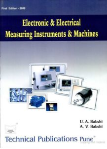 Electronic and Electrical Measuring Instruments & Machines By U A Bakshi,‎ A V Bakshi,‎ K A Bakshi