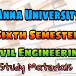 Anna University Civil Engineering Sixth Semester
