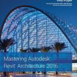 Mastering Autodesk Revit Architecture 2016 By James Vandezande, Eddy Krygiel
