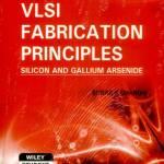 VLSI Fabrication Principles: Silicon and Gallium Arsenide By Sorab K. Ghandhi