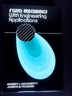 FLUID MECHANICS WITH ENGINEERING APPLICATIONS BY ROBERT L