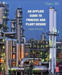 PDF] An Applied Guide to Process and Plant Design By Sean