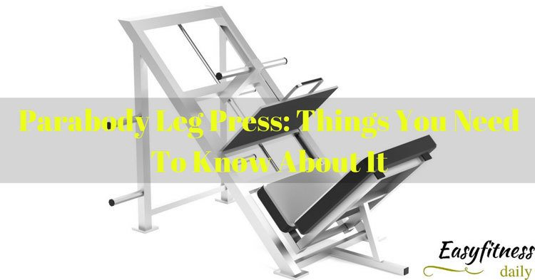 Parabody Leg Press: Things You Need to Know About It