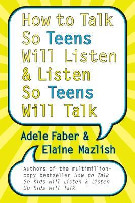 How to talk so teens will listen book