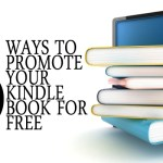 5 Ways To Promote Your Kindle Book For Free