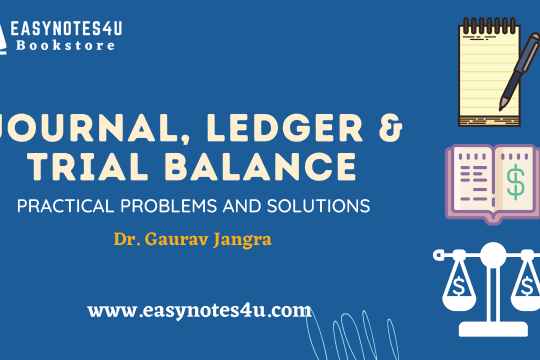 journal, ledger & trial balance financial accounting - Practical problems and solutions