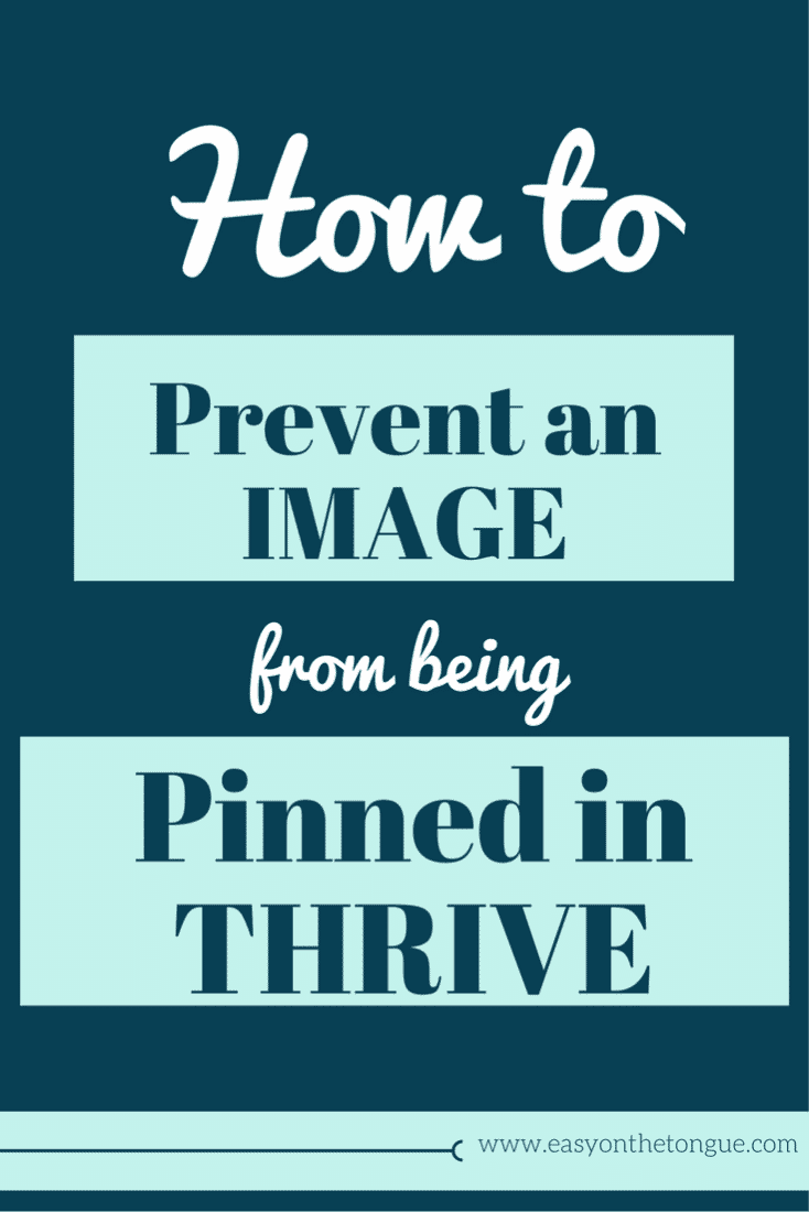 How to prevent an image from being pinned in Thrive Pinterest How to prevent an image from being pinned in Thrive