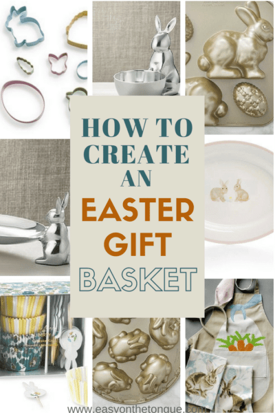 How to create an easter gift basket - quick steps and inspiration shared at www.easyonthetongue.com