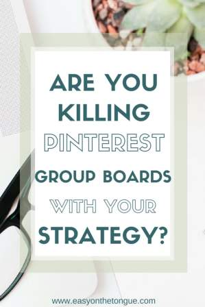 Are your killing Pinterest Group Boards with your strategy Click to read what you are doing wrong on www.easyonthetongue.com  3 Free Pinterest tools that will rock your profile