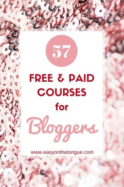 How to start a blog - 30+ Free & Paid Courses for Bloggers Get the full list at www.easyonthetongue.com