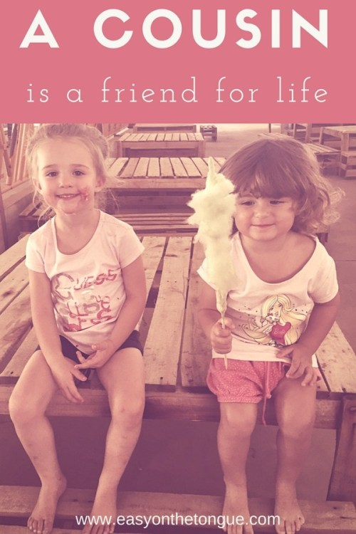 Inspirational quote A cousin is a friend for life more family quotes at www.easyonthetongue.com 2 Inspirational Quote about Family Love – Special Moments in Life